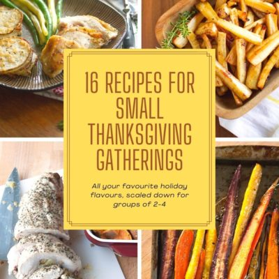 Giving Thanks: Recipes for Smaller Thanksgiving Gatherings
